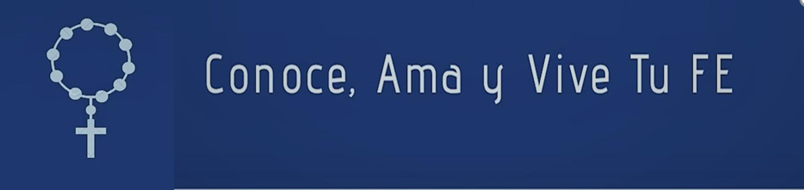 CONOCE, AMA Y VIVE TU FE header image
